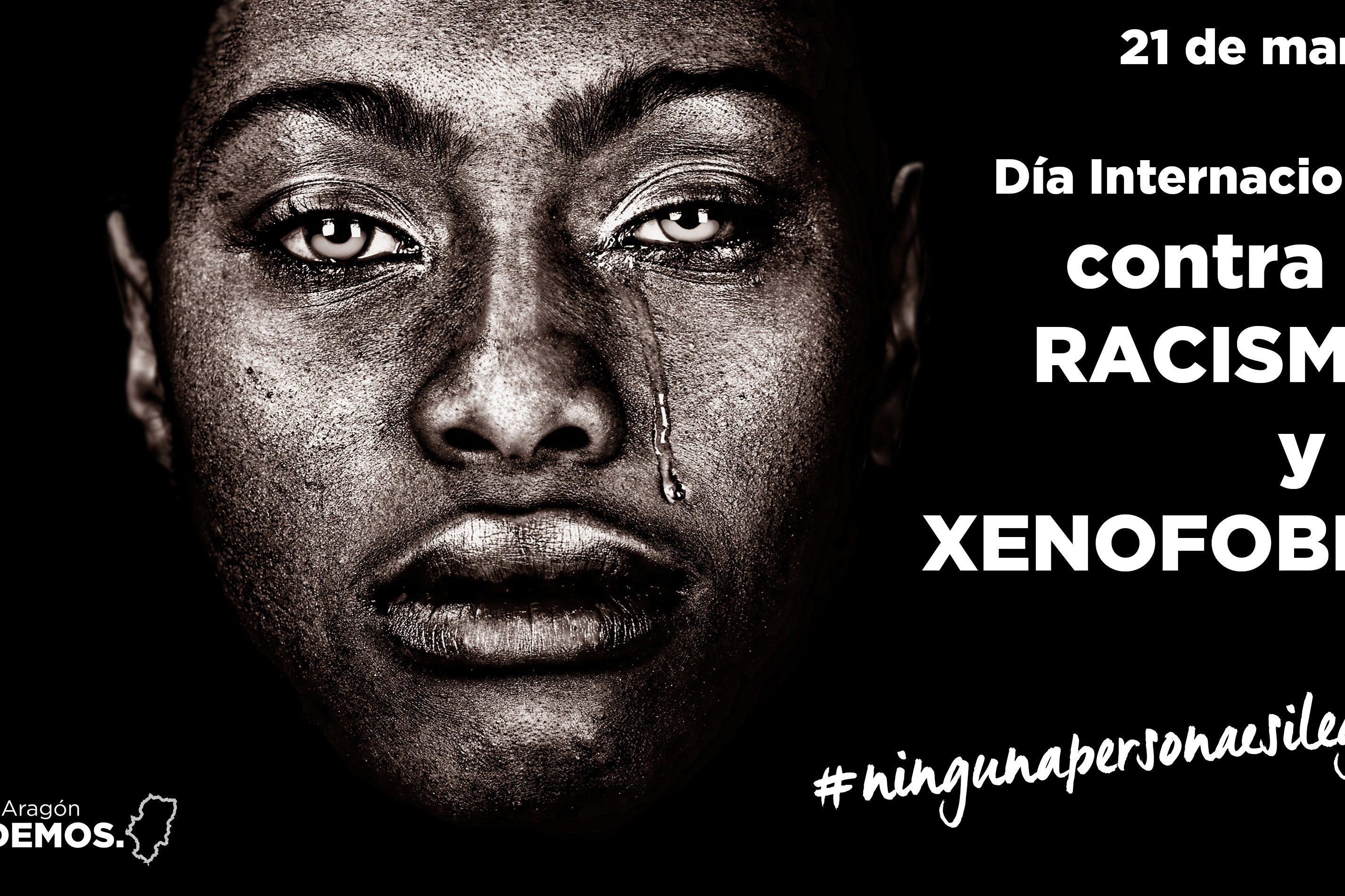 Día Internacional Contra El Racismo Y La Xenofobia Podemos Aragón